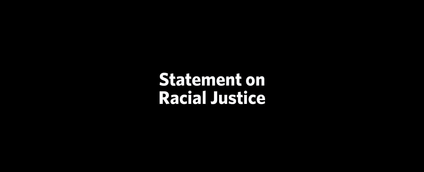 Statement on Racial Justice