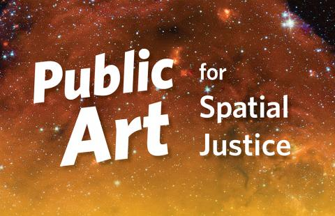 """Public Art for Spatial Justice"" in an orange galaxy."