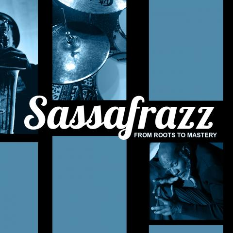 "a graphic poster of jazz instruments and musicians with the title ""Sassafrazz: From Roots to Mastery"""